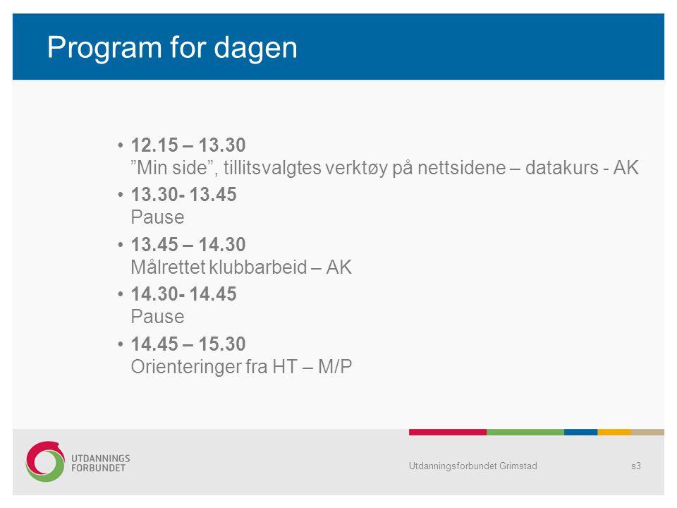 Program for dagen 12.15 – 13.30 Min side , tillitsvalgtes verktøy på nettsidene – datakurs - AK. 13.30- 13.45 Pause.