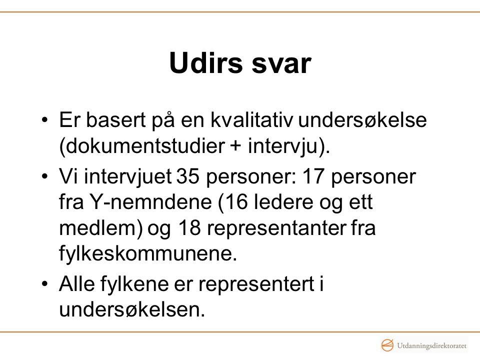 Udirs svar Er basert på en kvalitativ undersøkelse (dokumentstudier + intervju).