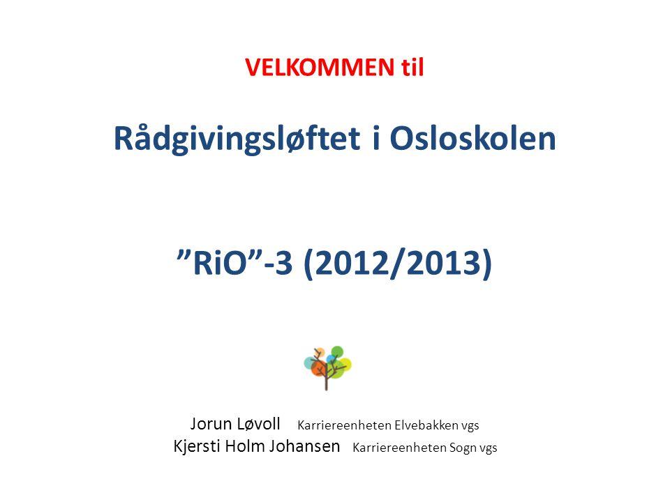 VELKOMMEN til Rådgivingsløftet i Osloskolen RiO -3 (2012/2013)