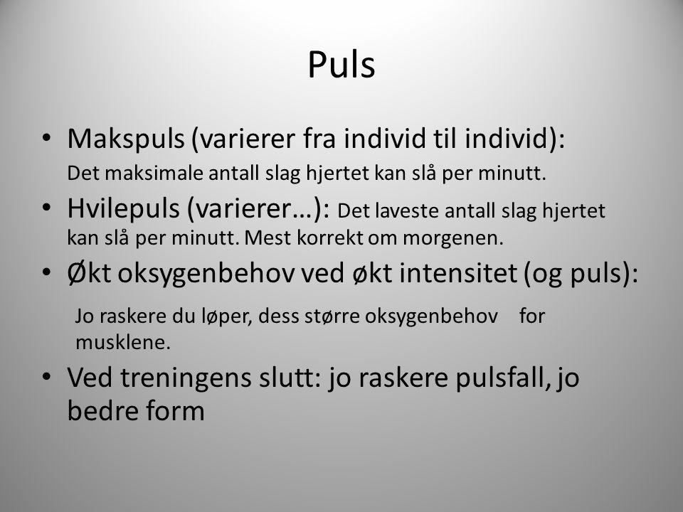 Puls Makspuls (varierer fra individ til individ):