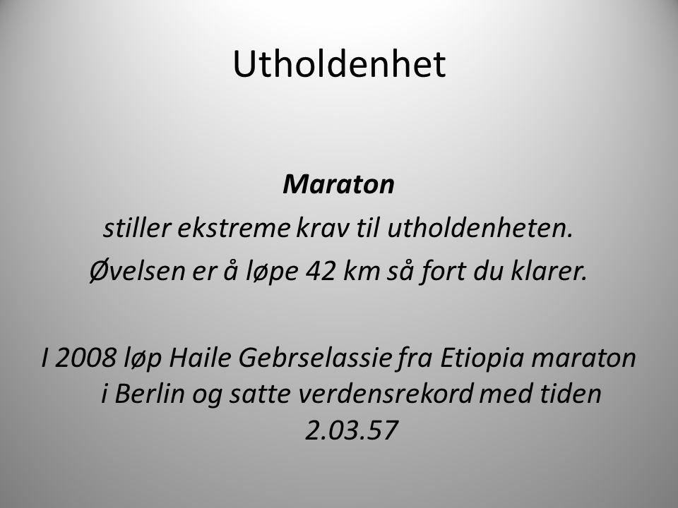 Utholdenhet Maraton stiller ekstreme krav til utholdenheten.