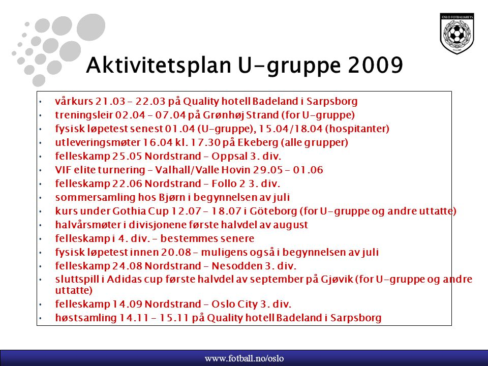 Aktivitetsplan U-gruppe 2009