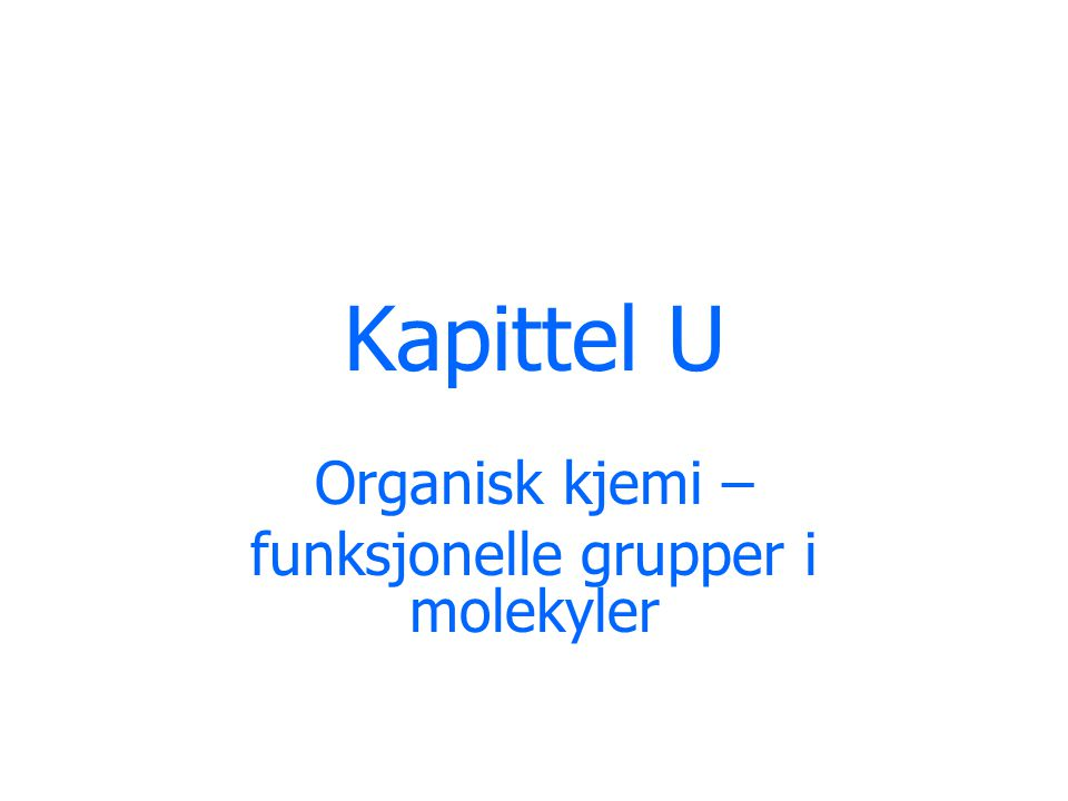 Organisk kjemi – funksjonelle grupper i molekyler