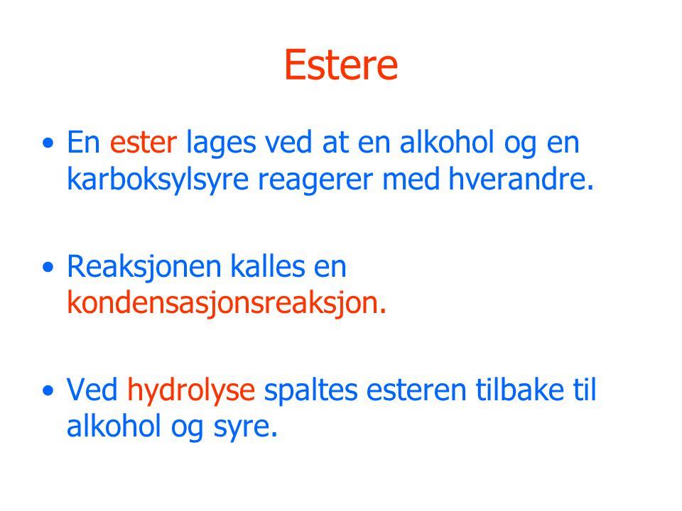 Estere En ester lages ved at en alkohol og en karboksylsyre reagerer med hverandre. Reaksjonen kalles en kondensasjonsreaksjon.