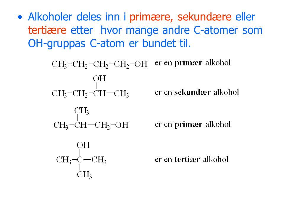 Alkoholer deles inn i primære, sekundære eller tertiære etter hvor mange andre C-atomer som OH-gruppas C-atom er bundet til.