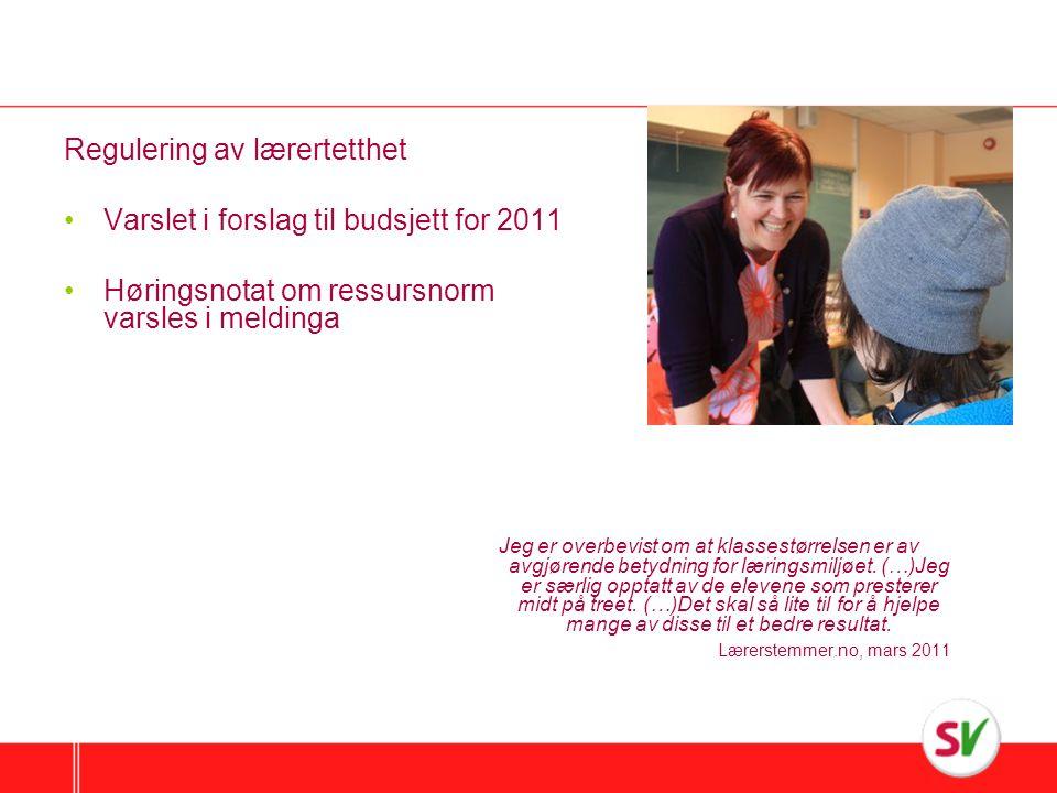Regulering av lærertetthet Varslet i forslag til budsjett for 2011
