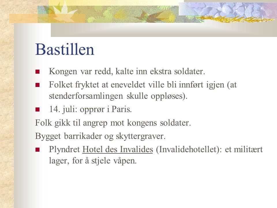 Bastillen Kongen var redd, kalte inn ekstra soldater.