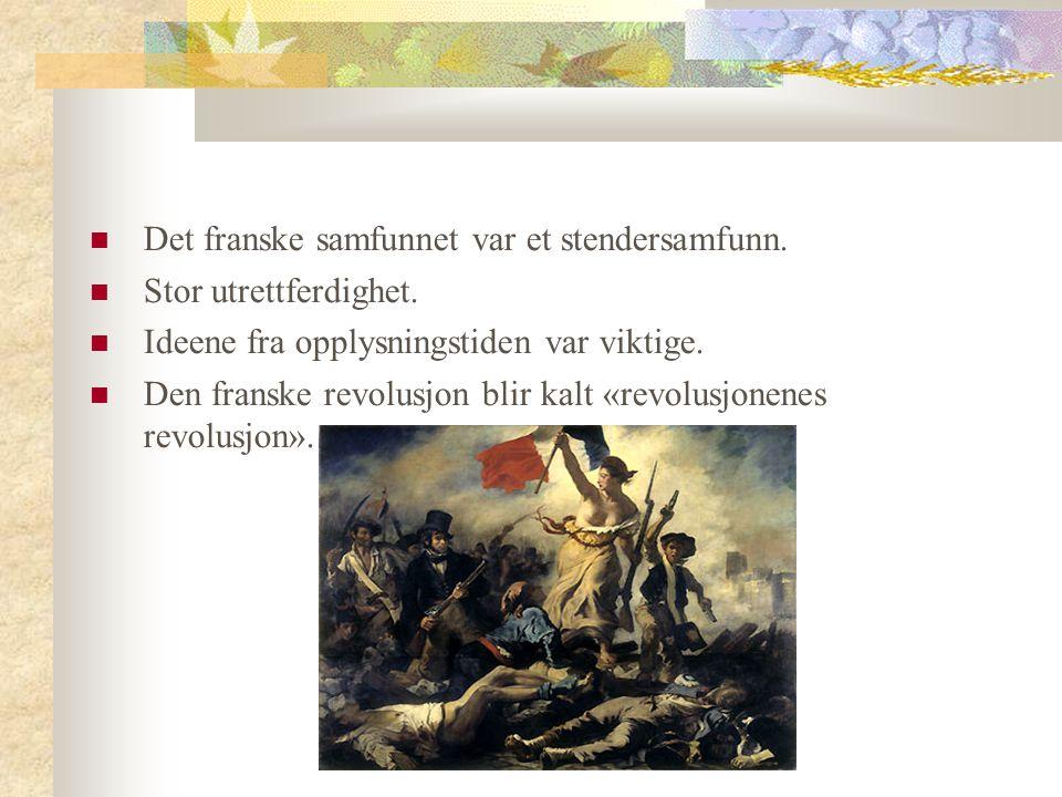 Det franske samfunnet var et stendersamfunn.