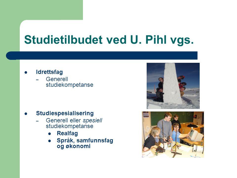 Studietilbudet ved U. Pihl vgs.