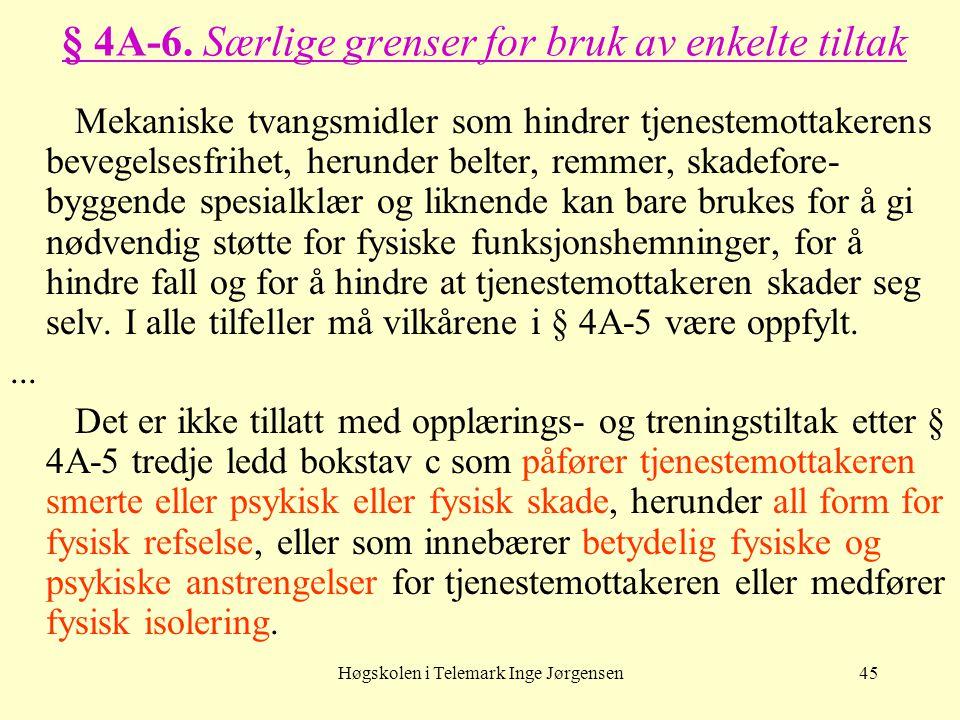 § 4A-6. Særlige grenser for bruk av enkelte tiltak