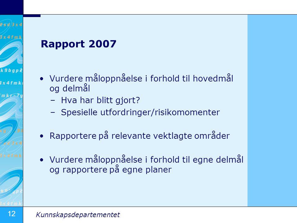 Rapport 2007 Vurdere måloppnåelse i forhold til hovedmål og delmål