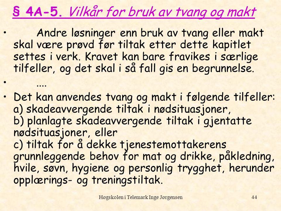 § 4A-5. Vilkår for bruk av tvang og makt
