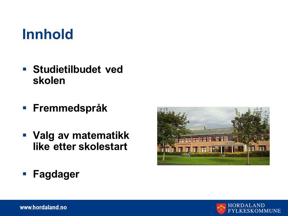 Innhold Studietilbudet ved skolen Fremmedspråk
