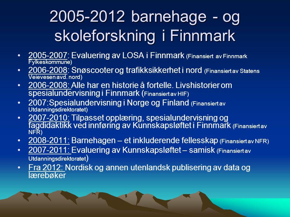 2005-2012 barnehage - og skoleforskning i Finnmark