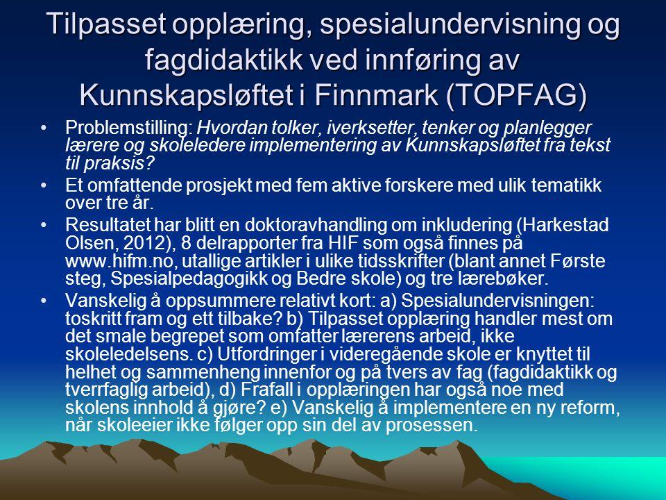 Tilpasset opplæring, spesialundervisning og fagdidaktikk ved innføring av Kunnskapsløftet i Finnmark (TOPFAG)