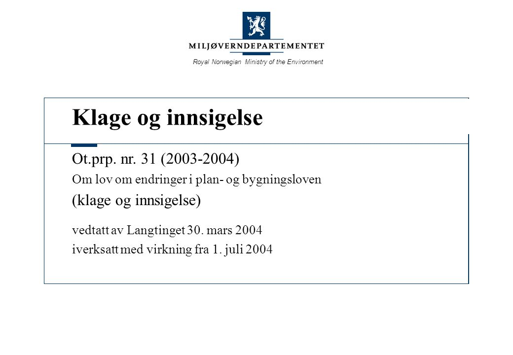 Klage og innsigelse Ot.prp. nr. 31 (2003-2004) (klage og innsigelse)