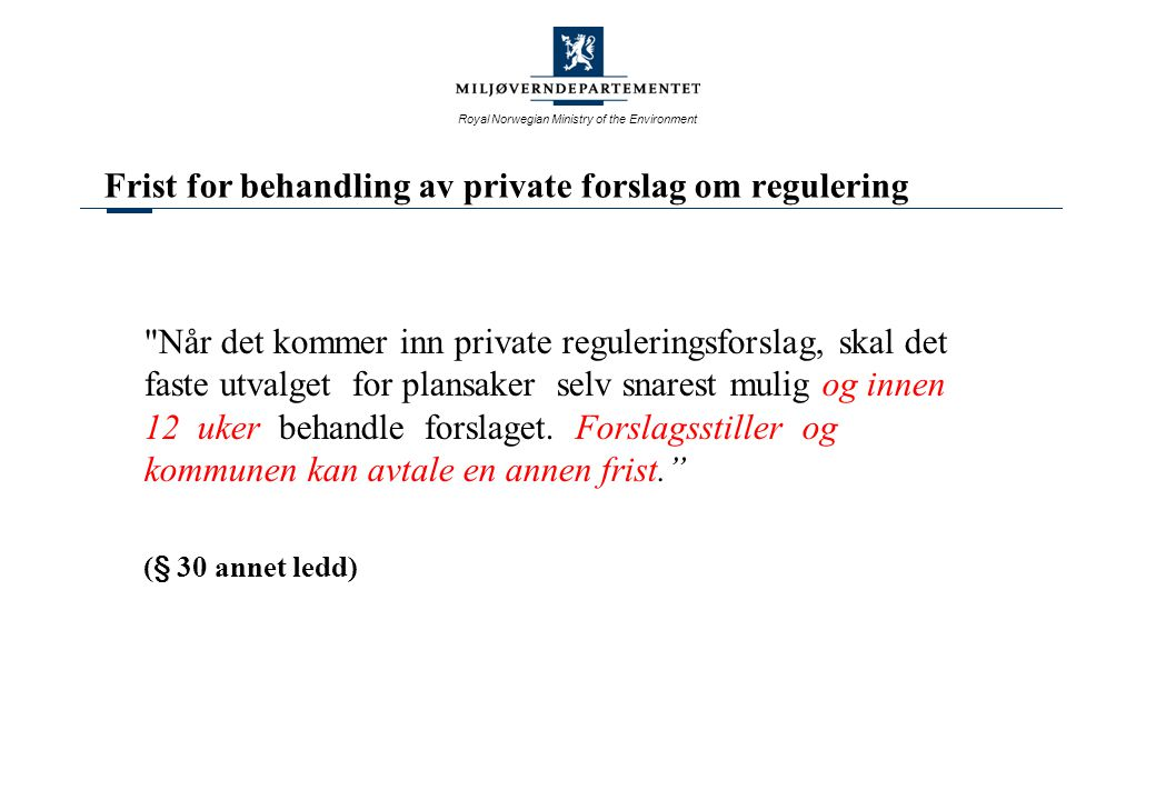 Frist for behandling av private forslag om regulering