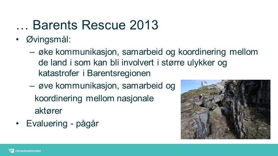 … Barents Rescue 2013 Øvingsmål: