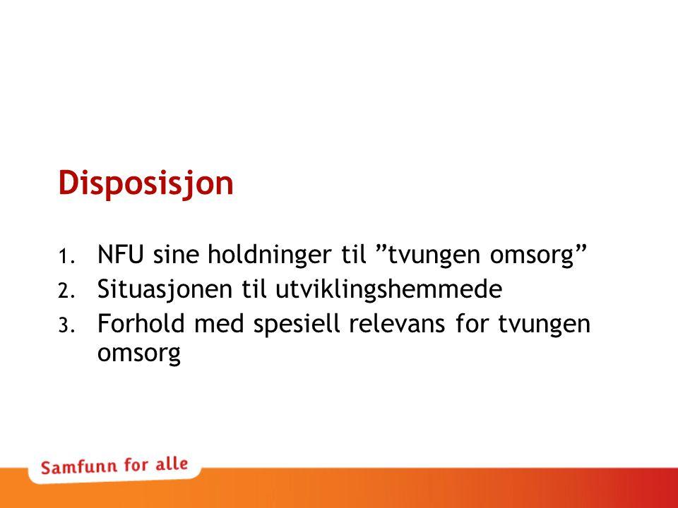 Disposisjon NFU sine holdninger til tvungen omsorg
