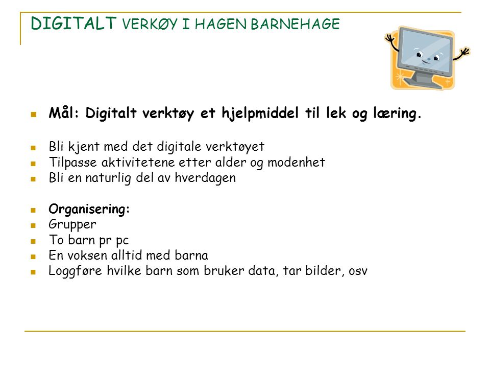 DIGITALT VERKØY I HAGEN BARNEHAGE