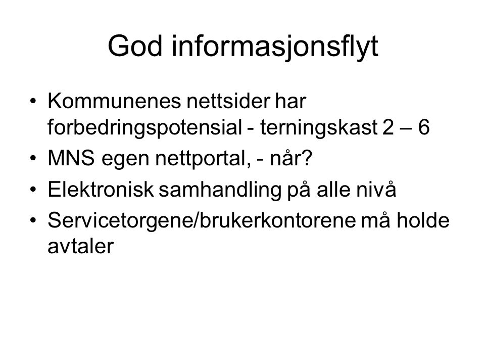 God informasjonsflyt Kommunenes nettsider har forbedringspotensial - terningskast 2 – 6. MNS egen nettportal, - når