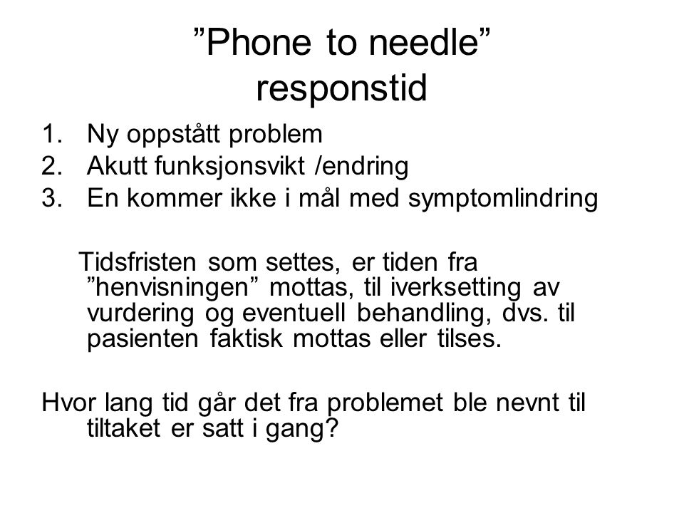 Phone to needle responstid