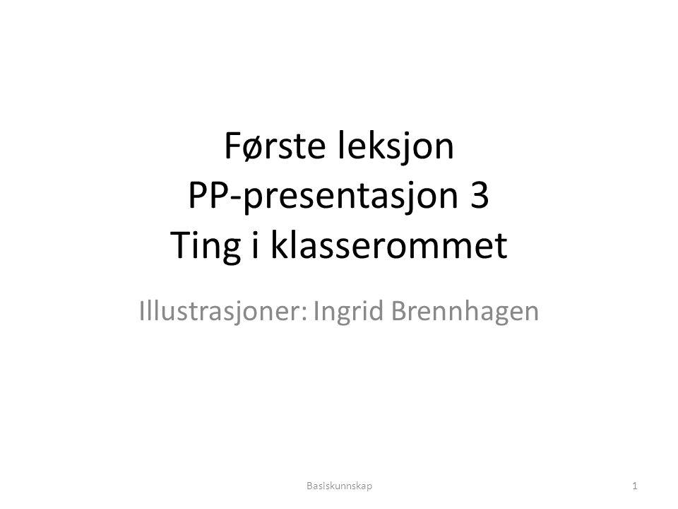 Første leksjon PP-presentasjon 3 Ting i klasserommet
