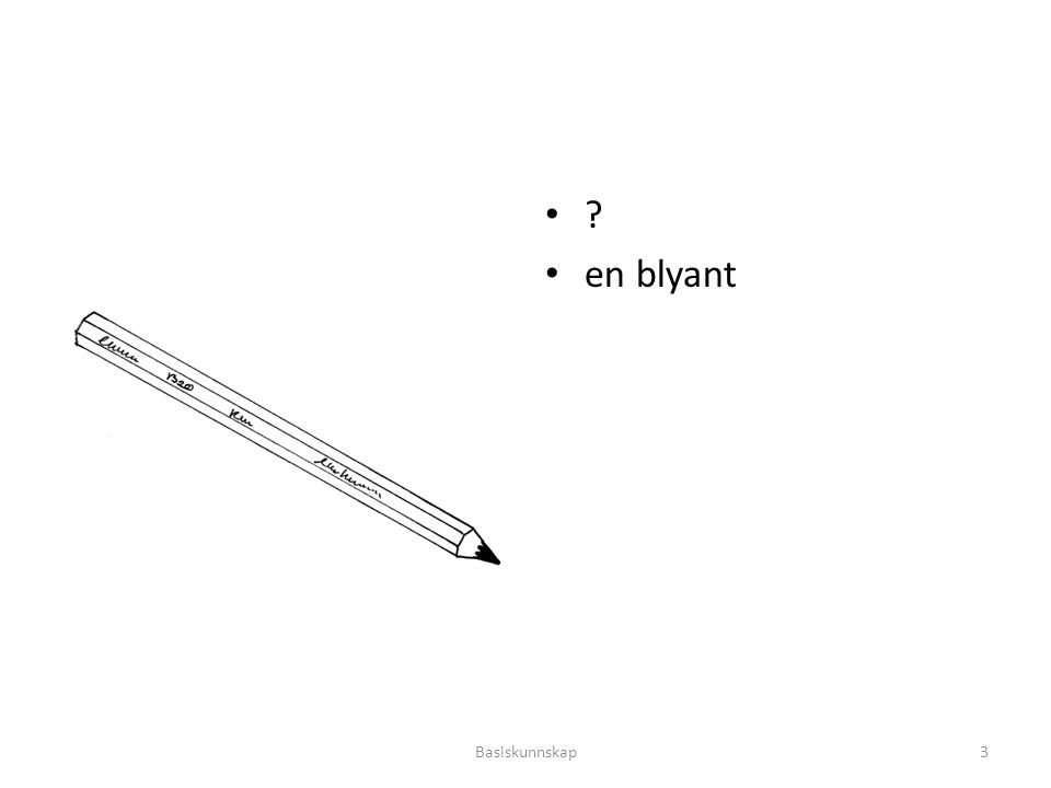 en blyant Basiskunnskap