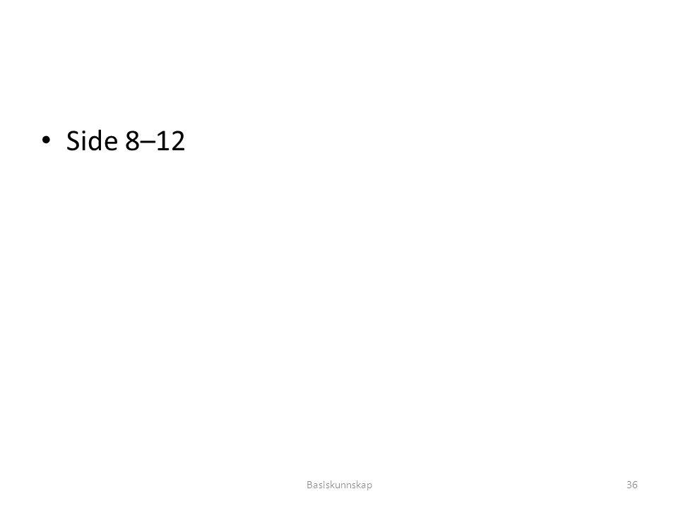 Side 8–12 Basiskunnskap
