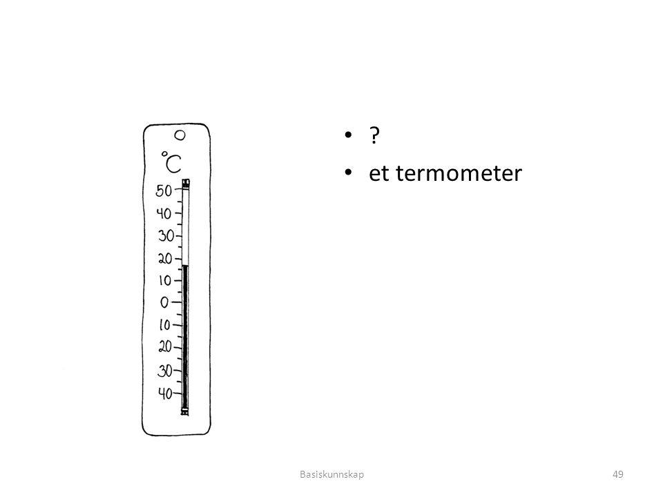et termometer Basiskunnskap