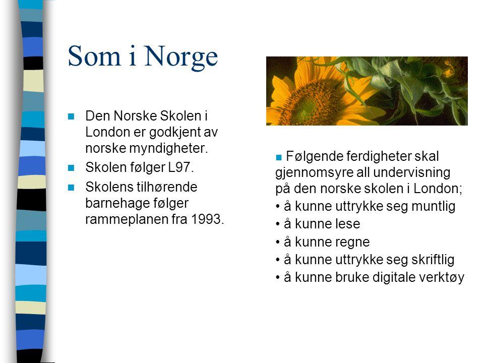 Som i Norge Den Norske Skolen i London er godkjent av norske myndigheter. Skolen følger L97.