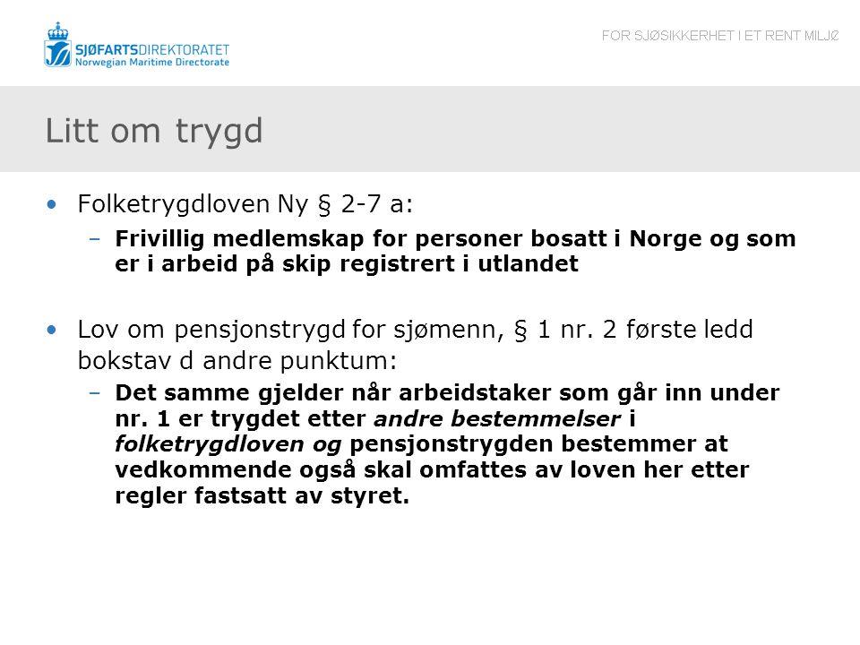 Litt om trygd Folketrygdloven Ny § 2-7 a: