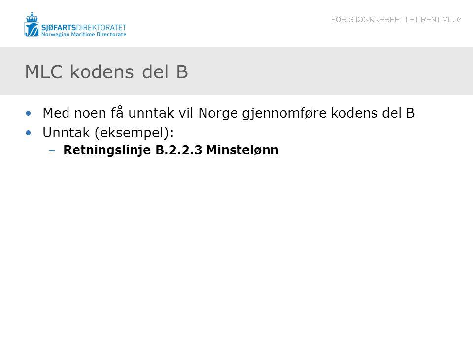 MLC kodens del B Med noen få unntak vil Norge gjennomføre kodens del B