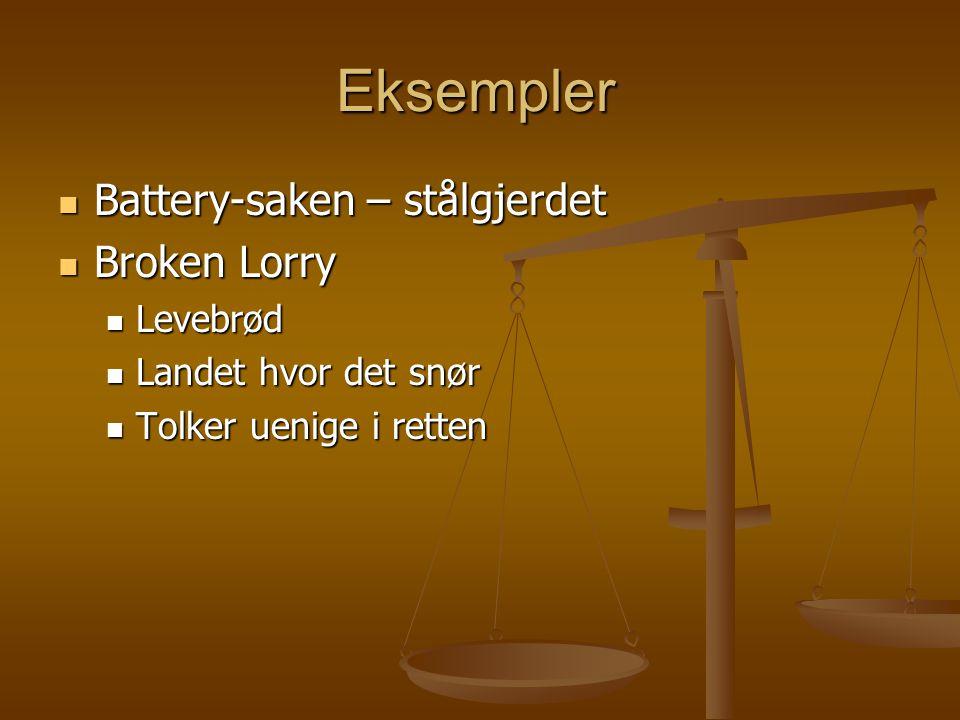 Eksempler Battery-saken – stålgjerdet Broken Lorry Levebrød