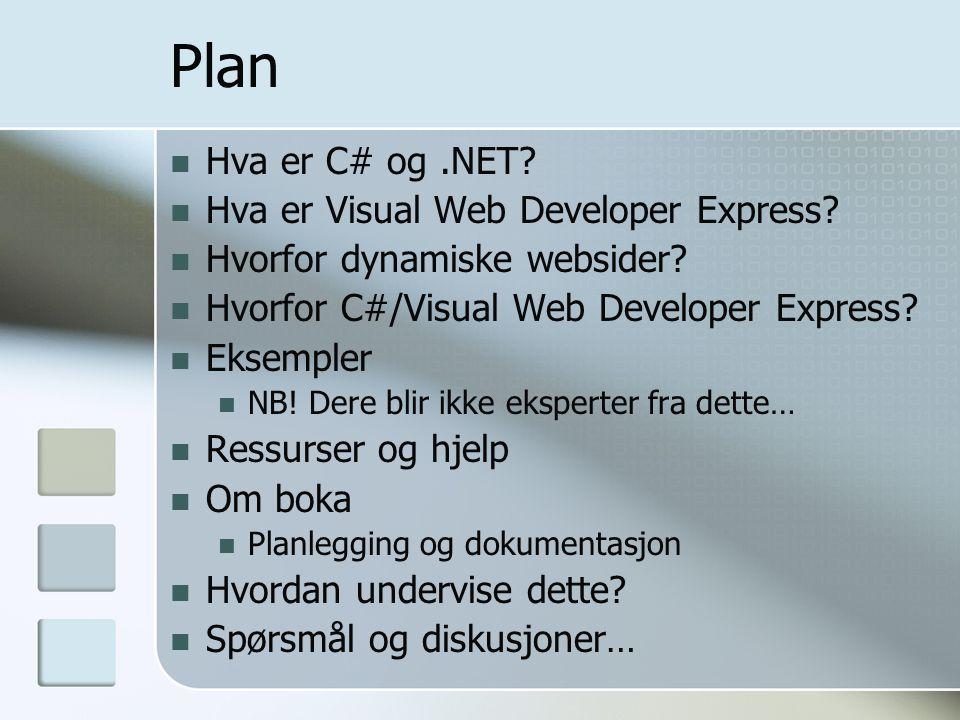 Plan Hva er C# og .NET Hva er Visual Web Developer Express