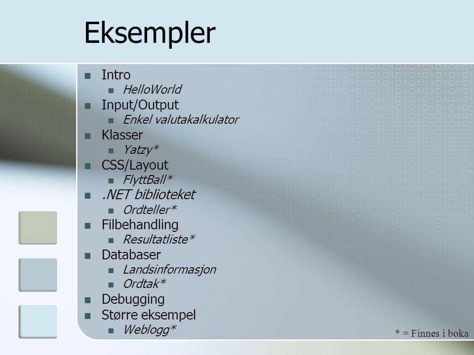 Eksempler Intro Input/Output Klasser CSS/Layout .NET biblioteket