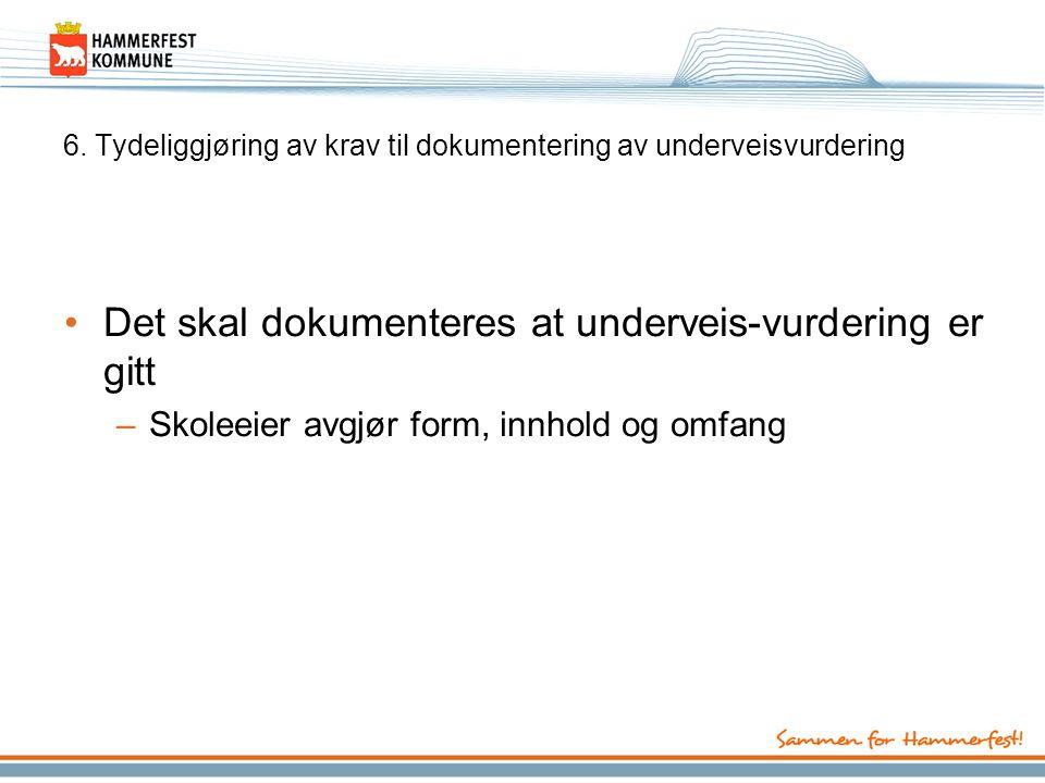 6. Tydeliggjøring av krav til dokumentering av underveisvurdering
