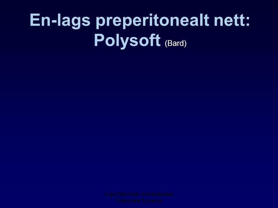 En-lags preperitonealt nett: Polysoft (Bard)