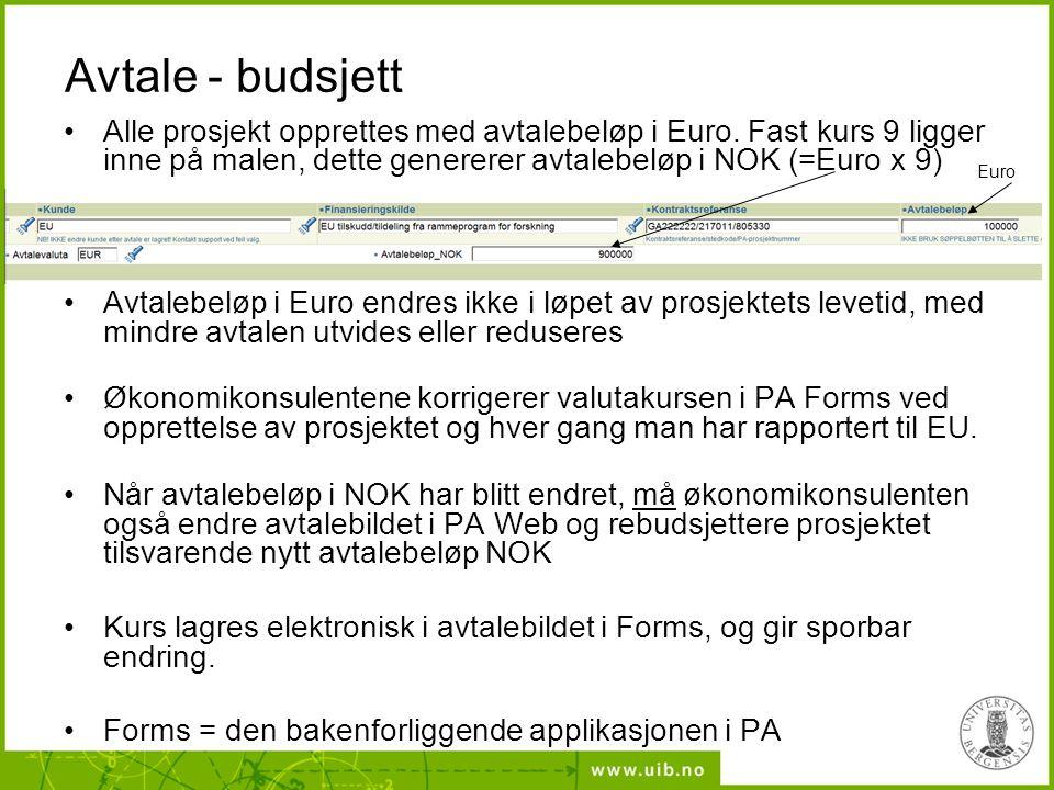 Avtale - budsjett Alle prosjekt opprettes med avtalebeløp i Euro. Fast kurs 9 ligger inne på malen, dette genererer avtalebeløp i NOK (=Euro x 9)