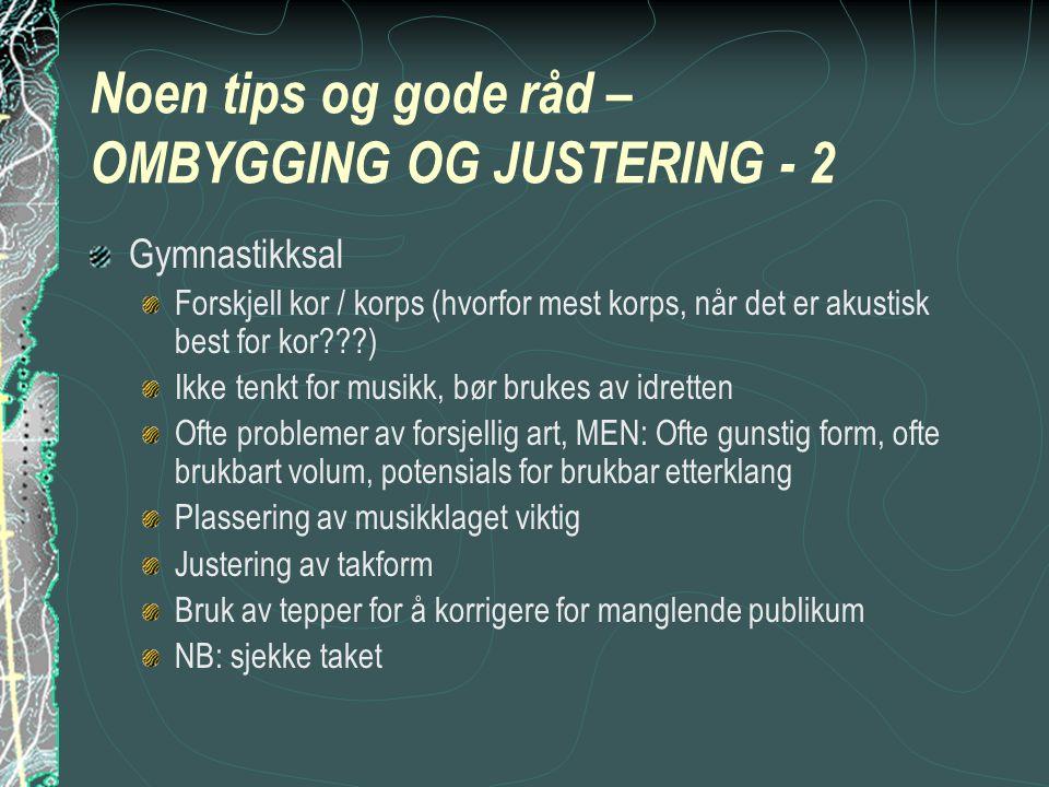 Noen tips og gode råd – OMBYGGING OG JUSTERING - 2