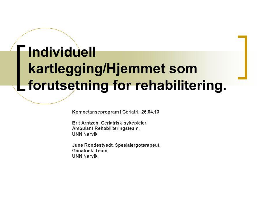 Individuell kartlegging/Hjemmet som forutsetning for rehabilitering.