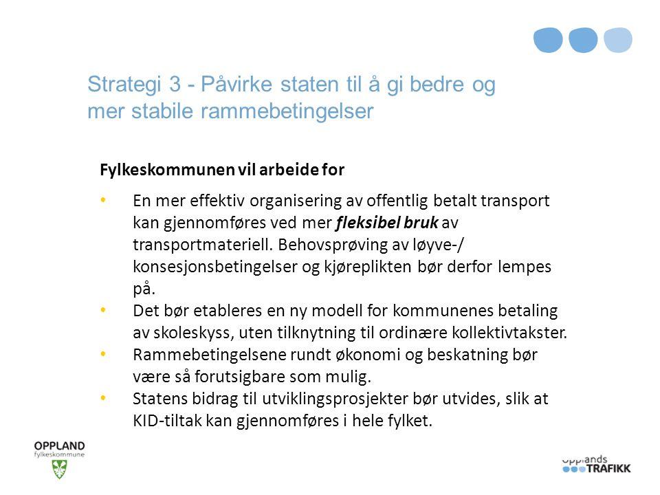Strategi 3 - Påvirke staten til å gi bedre og mer stabile rammebetingelser