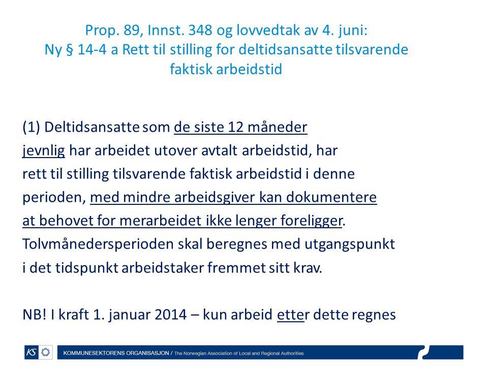 (1) Deltidsansatte som de siste 12 måneder