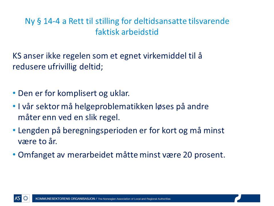 Ny § 14-4 a Rett til stilling for deltidsansatte tilsvarende faktisk arbeidstid