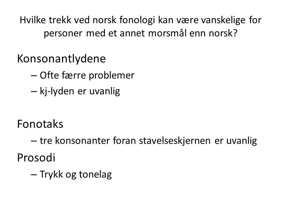 Konsonantlydene Fonotaks Prosodi
