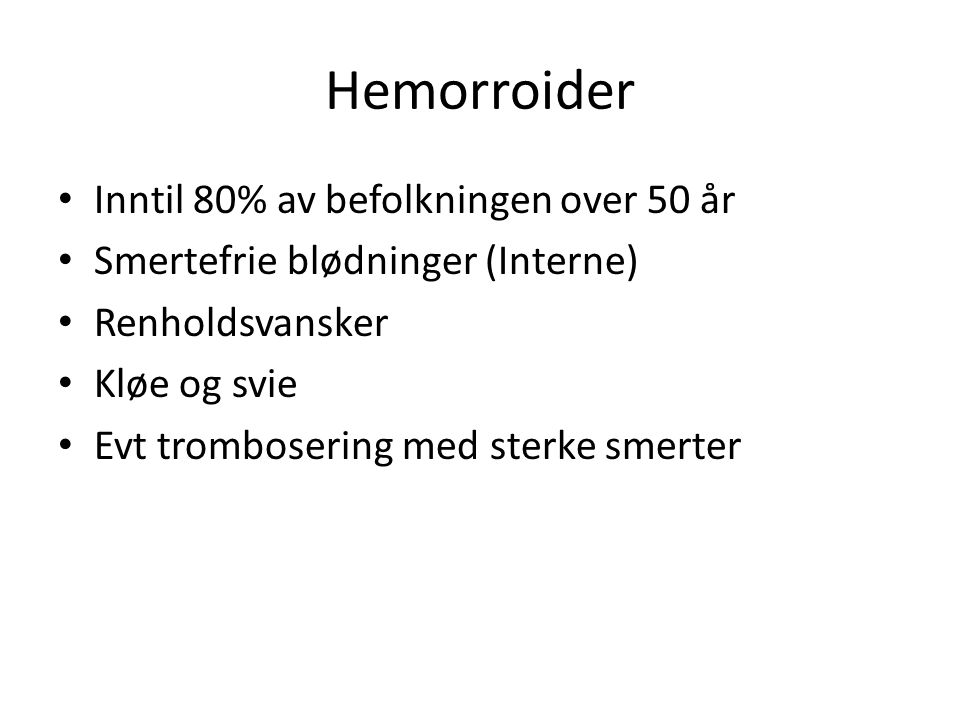 Hemorroider Inntil 80% av befolkningen over 50 år