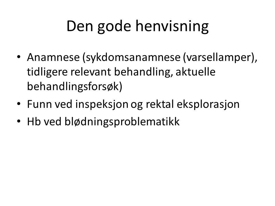 Den gode henvisning Anamnese (sykdomsanamnese (varsellamper), tidligere relevant behandling, aktuelle behandlingsforsøk)