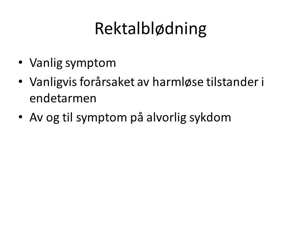 Rektalblødning Vanlig symptom