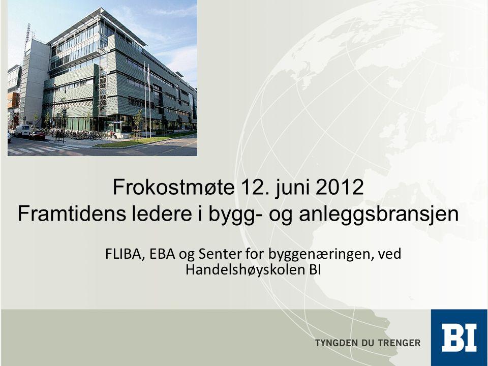 Frokostmøte 12. juni 2012 Framtidens ledere i bygg- og anleggsbransjen