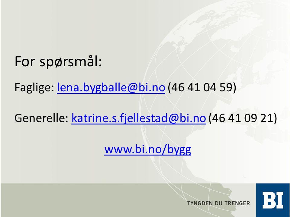 For spørsmål: Faglige: lena.bygballe@bi.no (46 41 04 59)